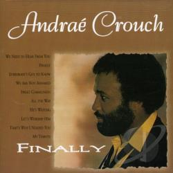 Andrae Crouch & His Disciples / Crouch, Andrae - Finally DS Cover Art