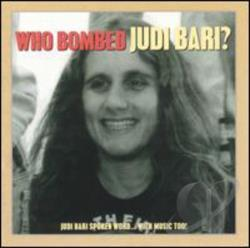 Bari, Judi - Who Bombed Judi Bari? CD Cover Art