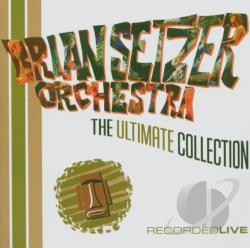Brian Setzer Orchestra / Setzer, Brian - Ultimate Collection: Recorded Live CD Cover Art