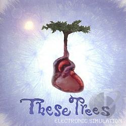 These Trees - Electronic Simulation CD Cover Art