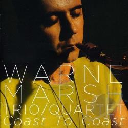 Marsh, Warne / Marsh, Warne Quartet / Warne Marsh Trio - Coast to Coast CD Cover Art
