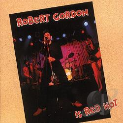 Gordon, Robert - Robert Gordon Is Red Hot CD Cover Art