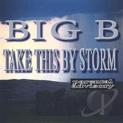 Big B - Take This by Storm CD Cover Art