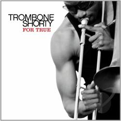 Troy Trombone Shorty Andrews - For True LP Cover Art