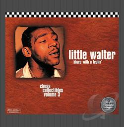 Little Walter - Blues With A Feeling: Chess Collectibles, Volume 3. CD Cover Art
