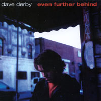 Derby, Dave - Even Further Behind CD Cover Art