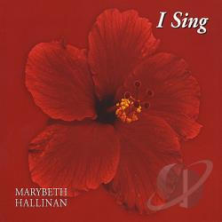 Hallinan, Marybeth - I Sing CD Cover Art