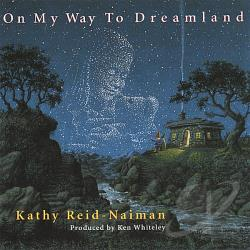 Reid-Naiman, Kathy - On My Way To Dreamland CD Cover Art
