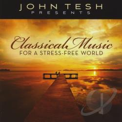 Tesh, John - John Tesh Presents Classical Music for a Stress Free World CD Cover Art