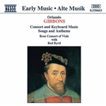 Byrd / Gibbons / Rose Consort Of Viols - Gibbons: Consort and Keyboard Music; Songs and Anthems CD Cover Art
