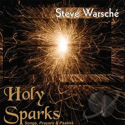 Warsche, Steve - Holy Sparks CD Cover Art