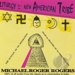 Rogers, Michael Roger - Liturgy For The New American Tribe CD Cover Art