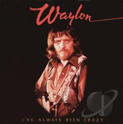 Jennings, Waylon - I've Always Been Crazy CD Cover Art