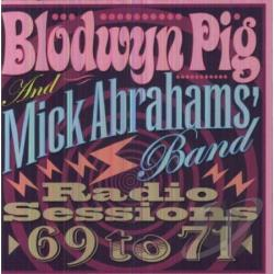 Blodwyn Pig / Mick Abrahams Band - Radio Sessions 1969-1971 CD Cover Art