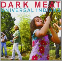 Dark Meat - Universal Indians CD Cover Art