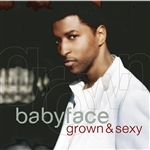 Babyface - Grown & Sexy CD Cover Art