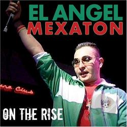 El Angel - Mexaton on the Rise CD Cover Art