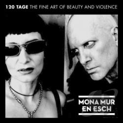 En Esch / Mona Mur & En Esch / Mur, Mona - 120 Tage: The Fine Art of Beauty & Violence CD Cover Art