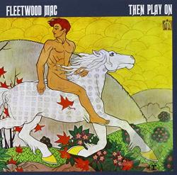 Fleetwood Mac - Then Play On CD Cover Art