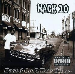 Mack 10 - Based on a True Story CD Cover Art