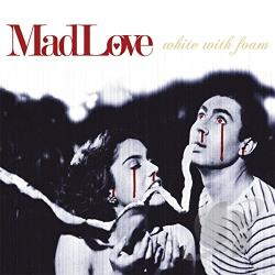 MadLove - White with Foam CD Cover Art