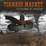 Tornado Magnet - Double Wide CD Cover Art