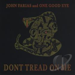 John Farias & One Good Eye - Dont Tread On Me CD Cover Art