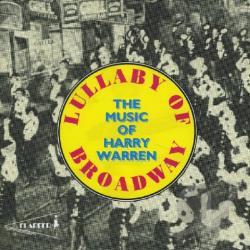 Lullaby of Broadway: The Music of Harry Warren CD Cover Art