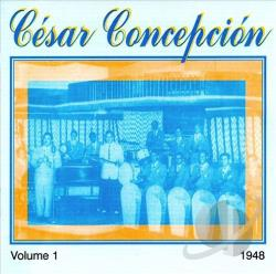 C�sar Concepci�n Orchestra - 1948, Vol. 1 CD Cover Art