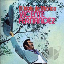 Fernandez, Vicente - El Idolo de Mexico CD Cover Art