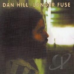 Hill, Dan - Longer Fuse CD Cover Art