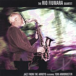 Fiumara, Rio Quartet - Jazz From The Arroyo CD Cover Art