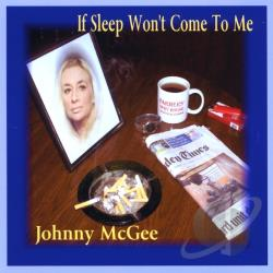 Mcgee, Johnny - If Sleep Won't Come To Me CD Cover Art