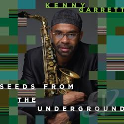Garrett, Kenny - Seeds from the Underground CD Cover Art