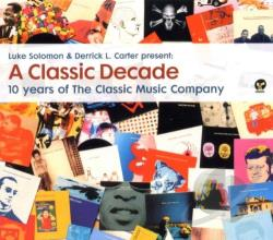 Solomon, Luke - Classic Decade: 10 Years Of The Classic Music Company CD Cover Art