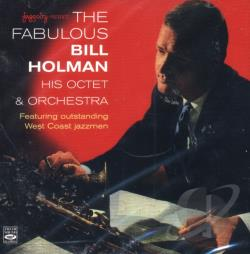 Holman, Bill & His Octet & Orchestra - Fabulous Bill Bill Holman CD Cover Art