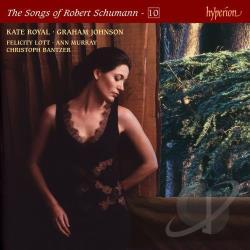 Royal / Schumann - Songs of Robert Schumann, Vol. 10 CD Cover Art