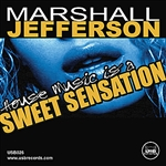 Jefferson, Marshall - House Music (Is a Sweet Sensation) DB Cover Art