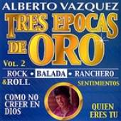 Vazquez, Alberto - Tres Epocas De Oro, Vol. 2 DB Cover Art