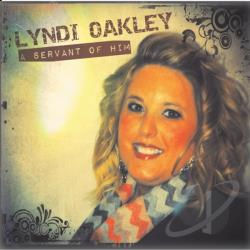 Lyndi Oakley - Servant of Him CD Cover Art