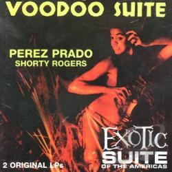 Prado, Perez - Voodoo Suite/Exotic Suite of the Americas CD Cover Art
