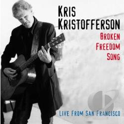 Kristofferson, Kris - Broken Freedom Song: Live from San Francisco CD Cover Art