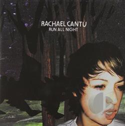 Cantu, Rachael - Run All Night CD Cover Art