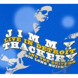 Jimmy Thackery & the Drivers / Thackery, Jimmy - Live in Detroit CD Cover Art