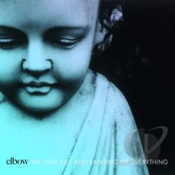 Elbow � The Take Off and Landing of Everything