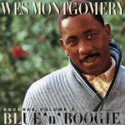Montgomery, Wes - Encores, Vol. 2: Blue 'n' Boogie CD Cover Art