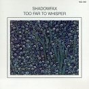 Shadowfax - Too Far To Whisper CD Cover Art