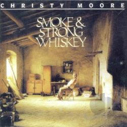 Moore, Christy - Smoke & Strong Whiskey CD Cover Art