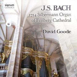 Bach, Johann Sebastian / Goode - J.S. Bach on the 1714 Silbermann Organ of Freiberg Cathedral CD Cove