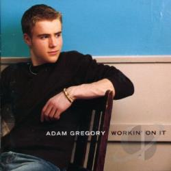 Gregory, Adam - Workin On It CD Cover Art